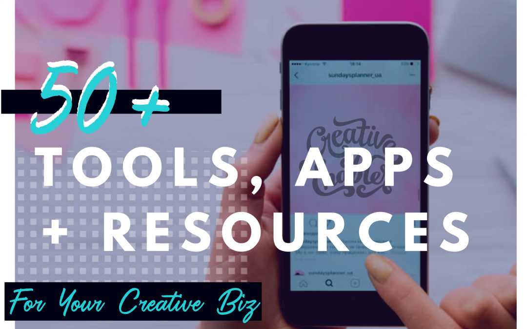 The Ultimate Guide to Tools/Apps for Creativepreneurs (2019)