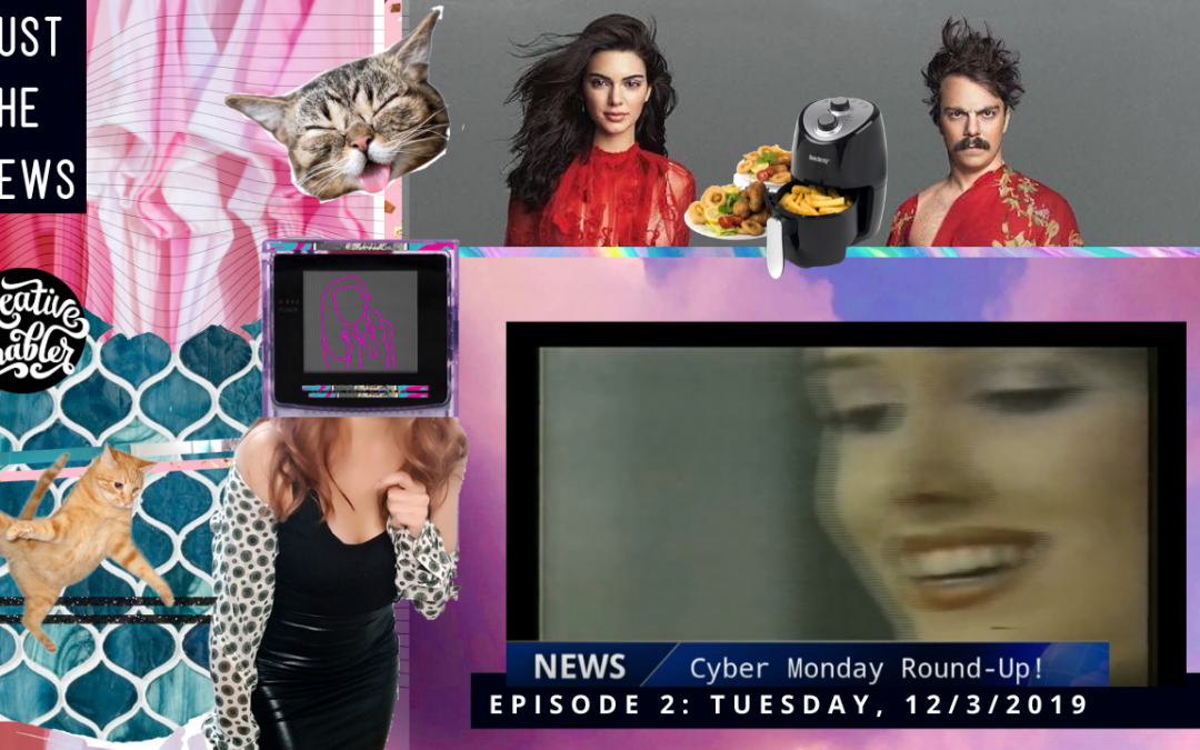 Just The News E2: Cyber Monday 2019, Quibi, Kirby Jenner, Vogue Magazine IG Strategy and Markle Sparkle